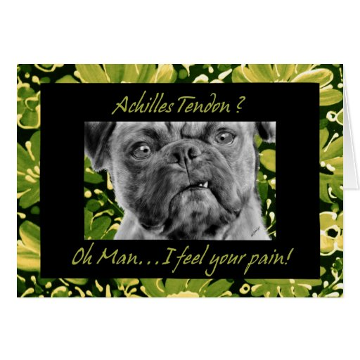 Achilles Tendon Surgery Get Well Funny Pug Dog Cards