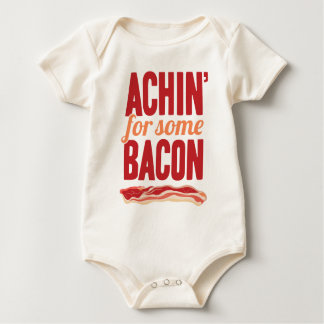 Achin' for Some Bacon Baby Bodysuit
