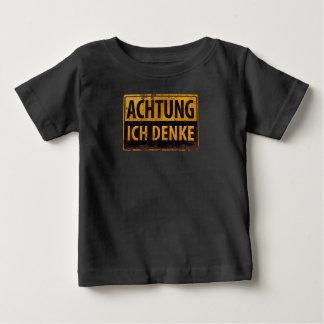 ACHTUNG, Ich Denke - German Warning Sign, Danger Baby T-Shirt