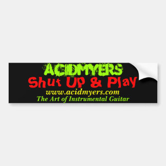 ACIDMYERS, shut up and play bumber sticker