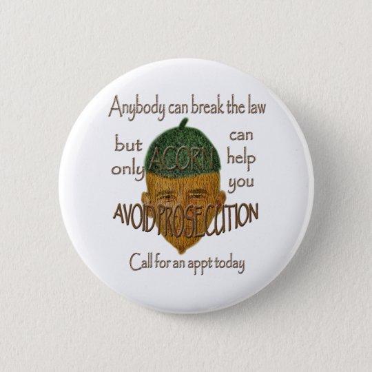 Acorn - Anybody can break the law... 6 Cm Round Badge