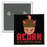 Acorn is Evil nuts for Obama Button