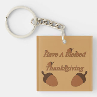 Acorns ~ Have A Blessed Thanksgiving Double-Sided Square Acrylic Key Ring