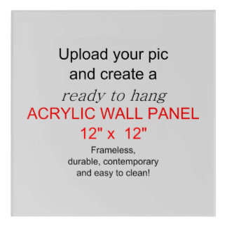 Acrylic Wall Art 12 x 12 - Add pics and text!