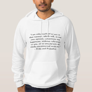 Act in Manner to Constitute Happiness Jane Austen Hoodie