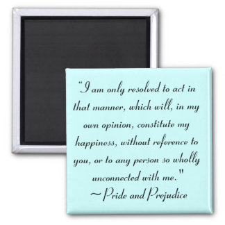 Act in Manner to Constitute Happiness Jane Austen Magnet