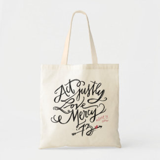 Act Justly. Love Mercy. / Abort73.com Budget Tote Bag