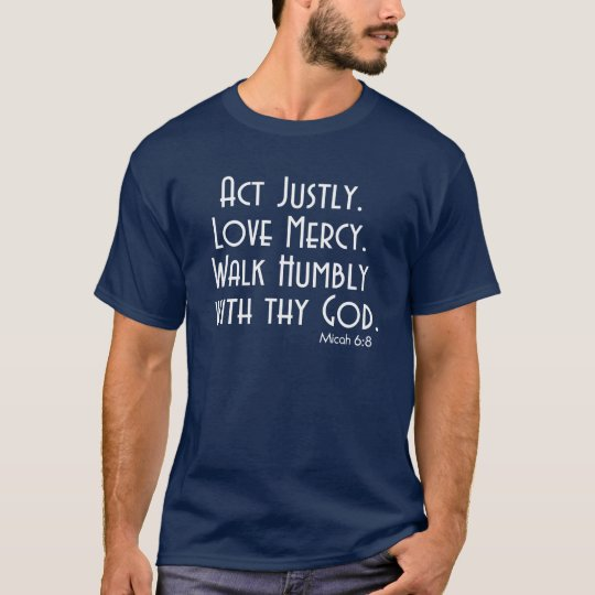 ACT Justly. LOVE Mercy. WALK Humbly with thy
