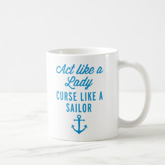 Act Like A Lady Funny Quote Coffee Mug