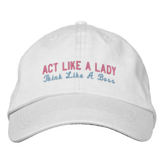 Act Like A Lady Think Like A Boss Embroidered Hat