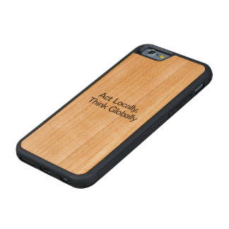Act Locally, Think Globally Carved® Cherry iPhone 6 Bumper