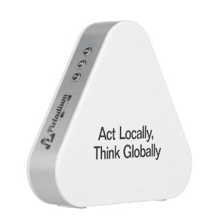 Act Locally, Think Globally