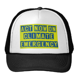 Act now on climate emergency t shirt cap