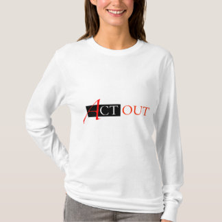 Act Out T-Shirt