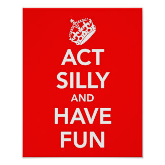 Act Silly and Have Fun Poster