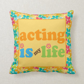 Acting Is My Life Cute Throw Pillow Gift