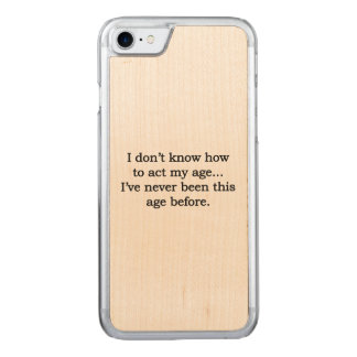 Acting My Age Carved iPhone 8/7 Case