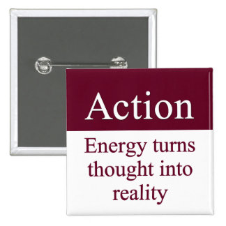 Action - Energy turns thought into reality 15 Cm Square Badge