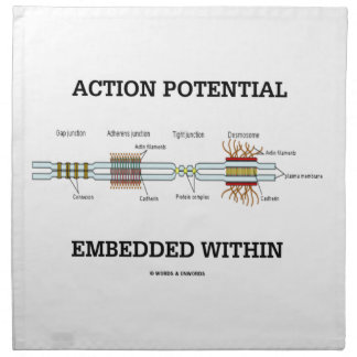 Action Potential Embedded Within (Cell Junctions) Cloth Napkin