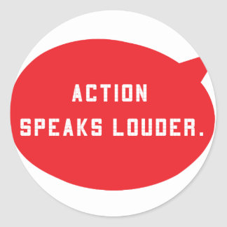 Action Speaks Louder - Red Classic Round Sticker