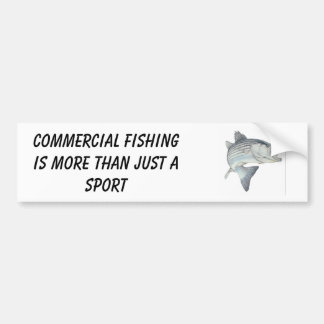 action_striper, Commercial fishing is more than... Bumper Sticker