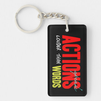 Actions Speak Louder Key Ring