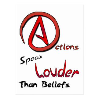 Actions Speak Louder than Beliefs, Atheist Symbol Postcard