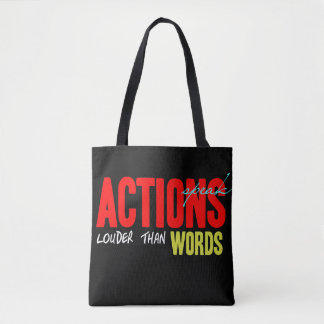 Actions Speak Louder Tote Bag