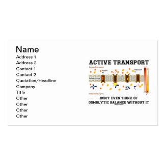 Active Transport Don't Think Of Osmolytic Balance Pack Of Standard Business Cards