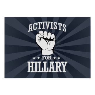 ACTIVISTS FOR HILLARY CLINTON POSTER