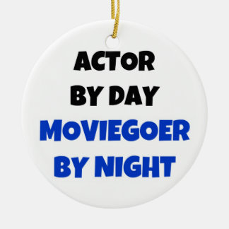 Actor by Day Moviegoer by Night Christmas Ornament