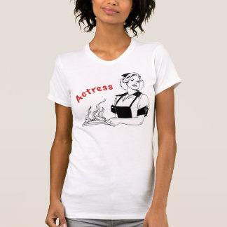 Actress/Waitress T-Shirt