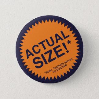 Actual Size 6 Cm Round Badge