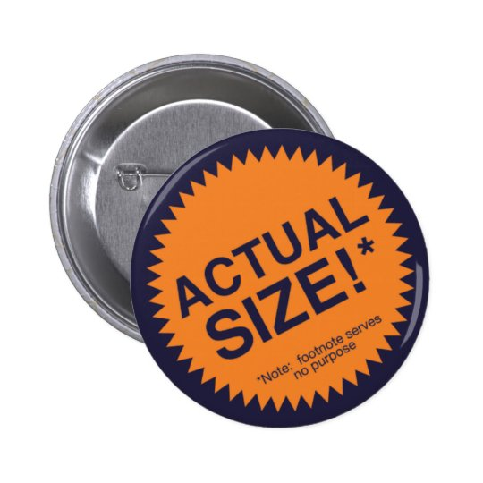 Actual Size 6 Cm Round Badge