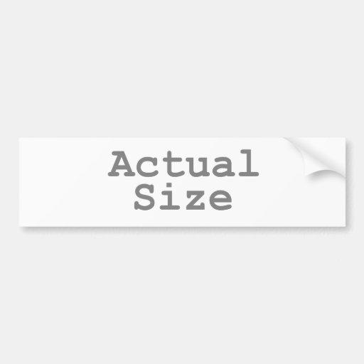 Actual Size Bumper Stickers