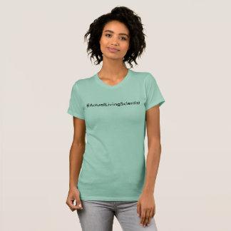 #ActualLivingScientist Shirt