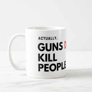 Actually, Guns Do Kill People - Mug