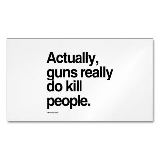 Actually guns really do kill people magnetic business cards