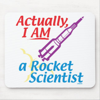 Actually, I AM a Rocket Scientist. Mouse Pad