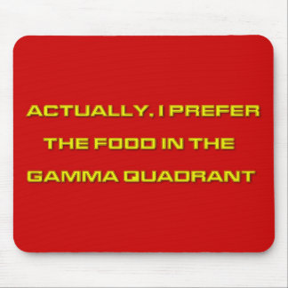 Actually I Prefer The Food In The Gamma Quadrant Mouse Pads