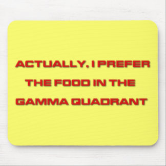 Actually I Prefer The Food In The Gamma Quadrant Mouse Pad