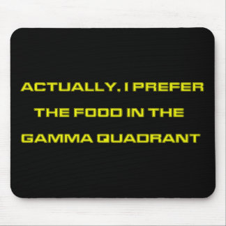 Actually, I Prefer The Food In The Gamma Quadrant Mouse Pad