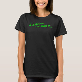 Actually its about ethics in video game journalism T-Shirt