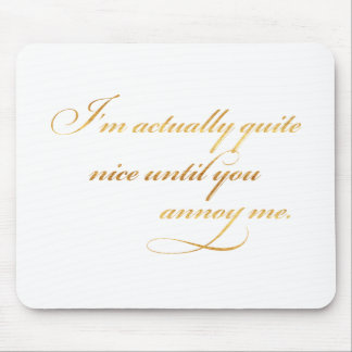 Actually Nice Annoy Me Quote Gold Faux Foil Funny Mouse Pad