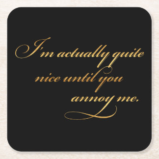 Actually Nice Annoy Me Quote Gold Faux Foil Funny Square Paper Coaster