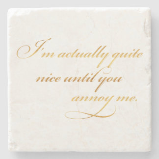 Actually Nice Annoy Me Quote Gold Faux Foil Funny Stone Coaster