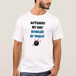 Actuary by Day Bowler by Night T-Shirt