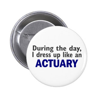 ACTUARY During The Day 6 Cm Round Badge
