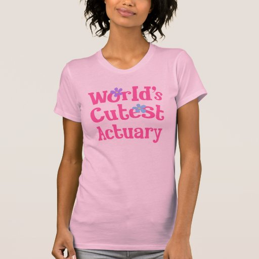 Actuary Gift Idea For Her (Worlds Cutest) Tees
