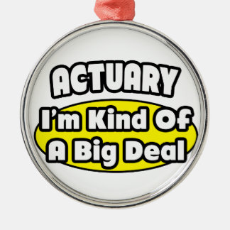 Actuary = Kind of a Big Deal Silver-Colored Round Decoration